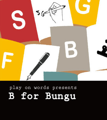 "play on words presents ""B for Bungu"""